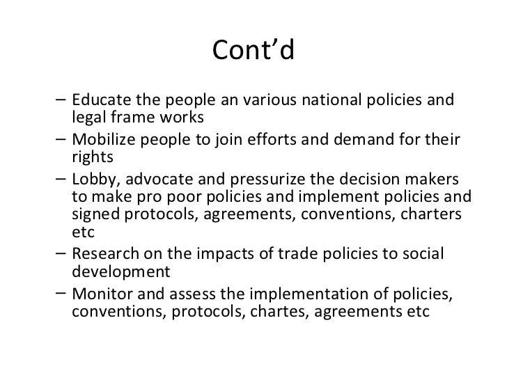 Cont'd <ul><ul><li>Educate the people an various national policies and legal frame works </li></ul></ul><ul><ul><li>Mobili...