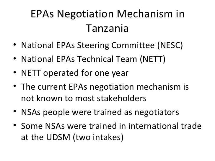 EPAs Negotiation Mechanism in Tanzania <ul><li>National EPAs Steering Committee (NESC) </li></ul><ul><li>National EPAs Tec...