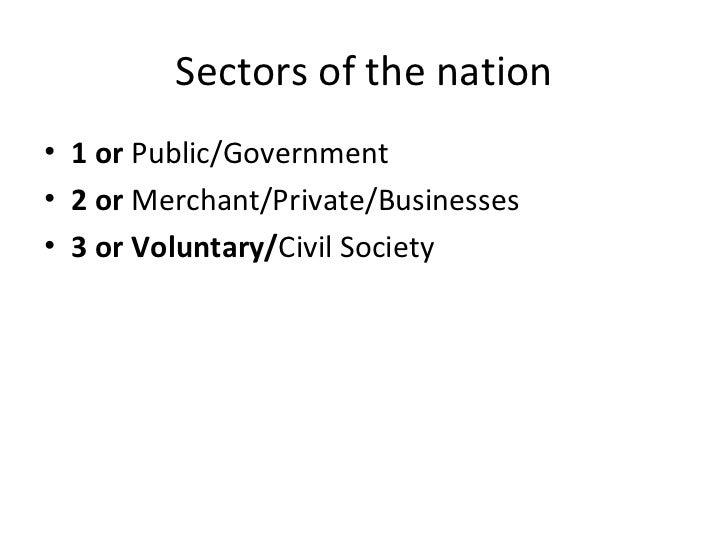 Sectors of the nation <ul><li>1 or  Public/Government </li></ul><ul><li>2 or  Merchant/Private/Businesses </li></ul><ul><l...