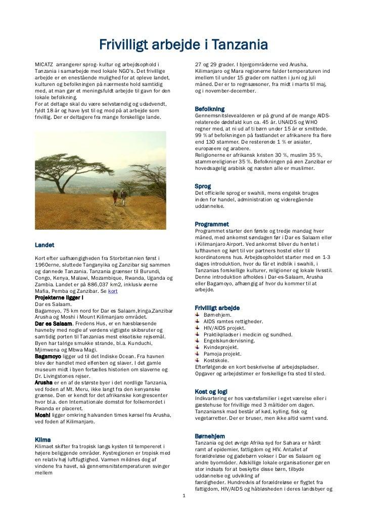 Frivilligt arbejde i TanzaniaMICATZ arrangerer sprog- kultur og arbejdsophold i              27 og 29 grader. I bjergområd...