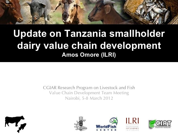 Update on Tanzania smallholder dairy value chain development              Amos Omore (ILRI)     CGIAR Research Program on ...