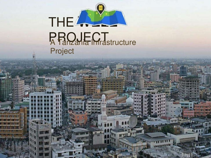 THE WELLPROJECTA Tanzania InfrastructureProject