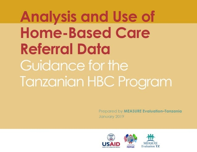 Analysis and Use of Home-Based Care Referral Data Guidance for the Tanzanian HBC Program