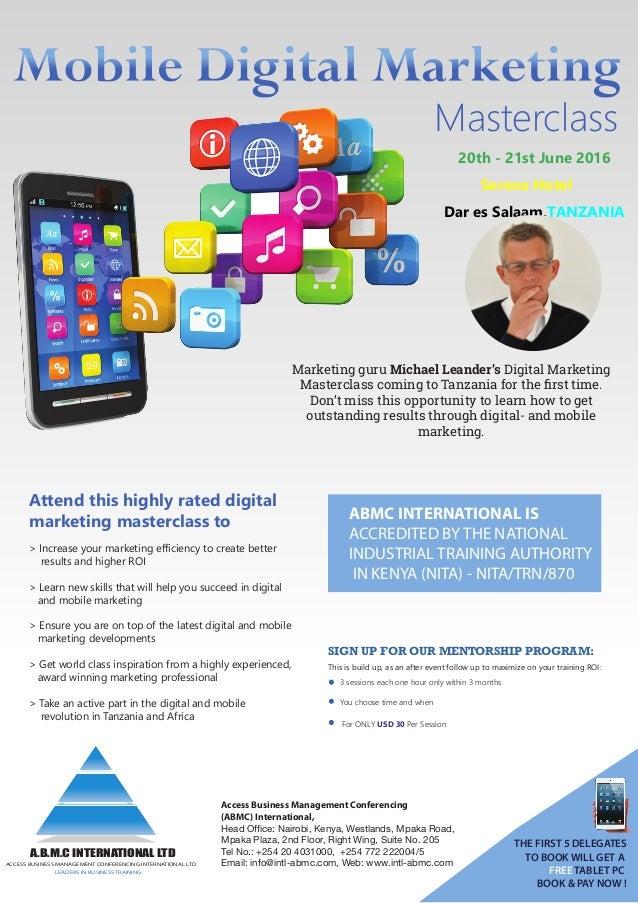 Masterclass 20th - 21st June 2016 Serena Hotel Dar es Salaam,TANZANIA Marketing guru Michael Leander's Digital Marketing M...