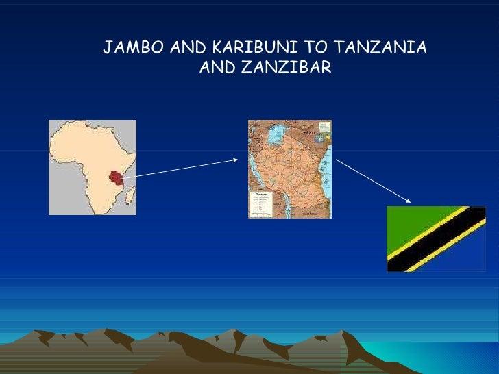 JAMBO AND KARIBUNI TO TANZANIA AND ZANZIBAR