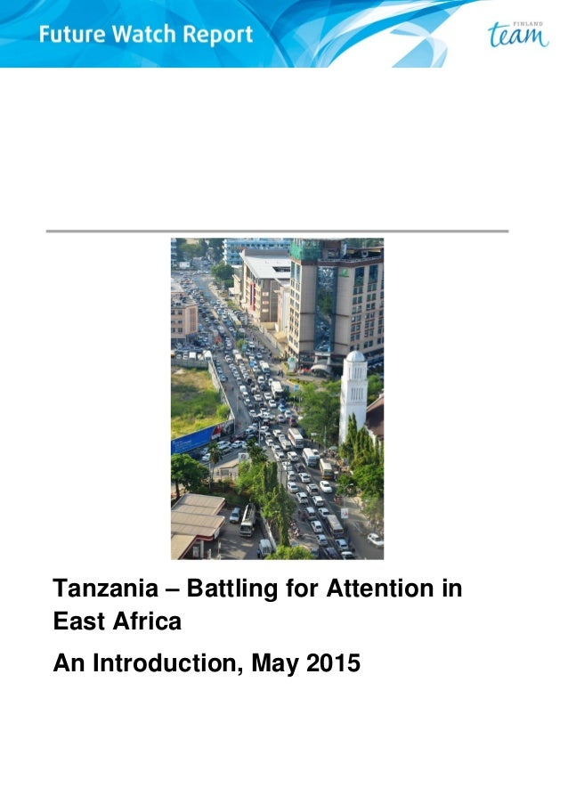 Tanzania – Battling for Attention in East Africa An Introduction, May 2015