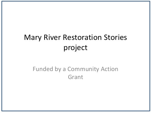 Mary River Restoration StoriesprojectFunded by a Community ActionGrant