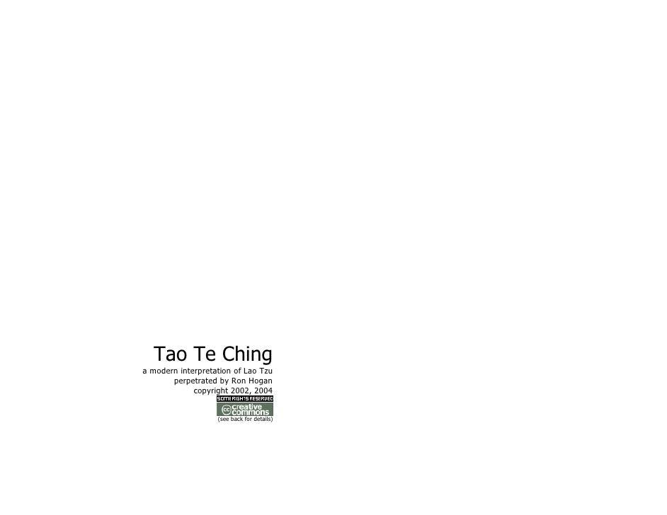 Tao Te Ching a modern interpretation of Lao Tzu        perpetrated by Ron Hogan              copyright 2002, 2004         ...