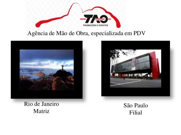 Agência de Mão de Obra, especializada em PDVRio de Janeiro                      São Paulo   Matriz                        ...