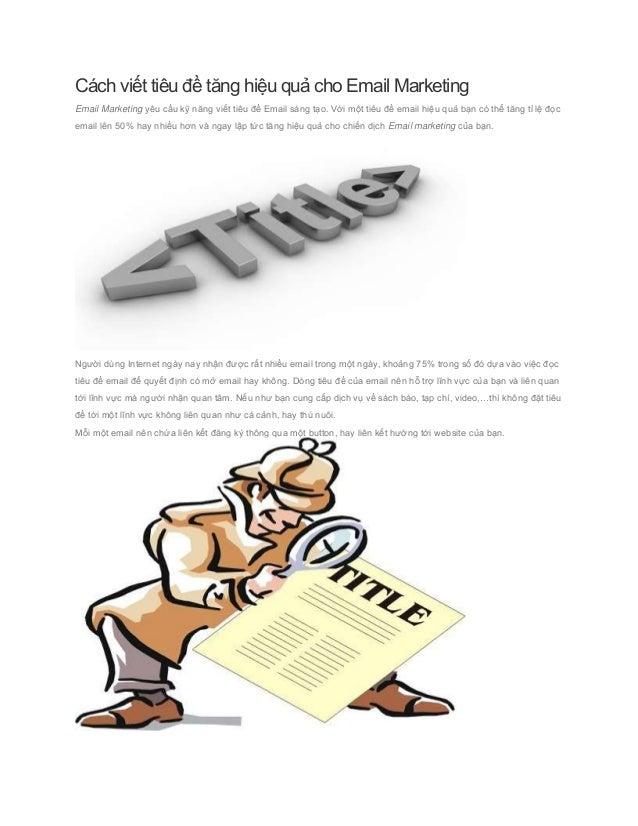 Cách viết tiêu đề tăng hiệu quả cho Email MarketingEmail Marketing yêu cầu kỹ năng viết tiêu đề Email sáng tạo. Với một ti...