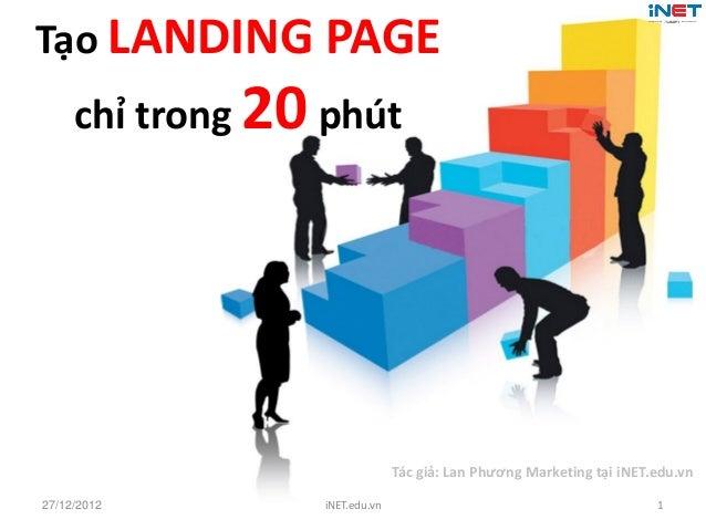 Tạo LANDING PAGE     chỉ trong 20 phút                               Tác giả: Lan Phương Marketing tại iNET.edu.vn27/12/20...