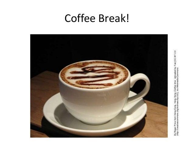 Coffee Break! ByRogerPricefromHongKong,HongKong(CoffeetimeUploadedbyFæ)[CCBY2.0 (http://creativecommons.org/licenses/by/2....