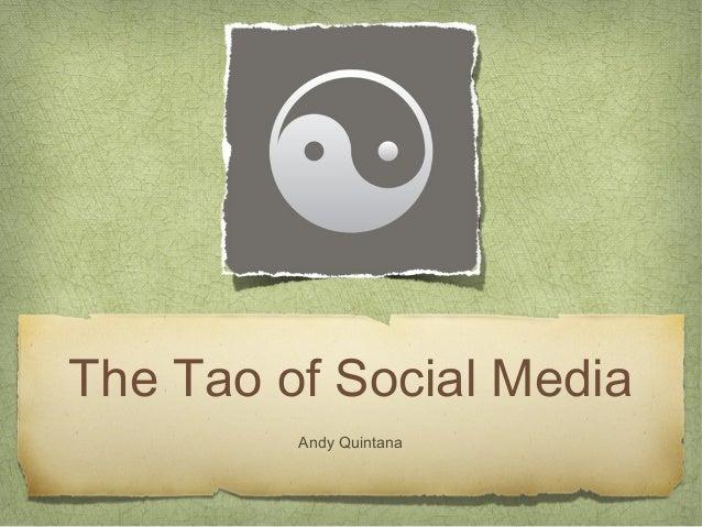 The Tao of Social Media Andy Quintana