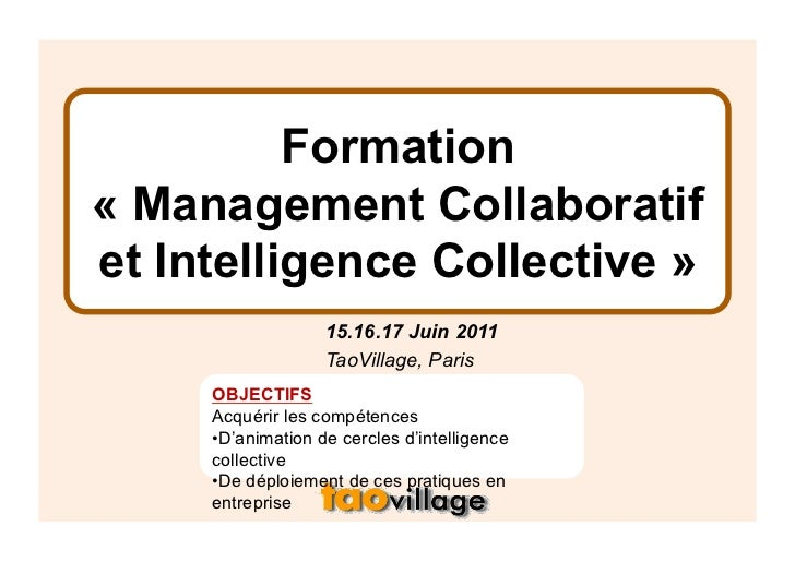 Formation« Management Collaboratifet Intelligence Collective »                   15.16.17 Juin 2011                   TaoV...