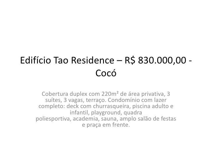 Edifício Tao Residence – R$ 830.000,00 -                  Cocó     Cobertura duplex com 220m² de área privativa, 3       s...
