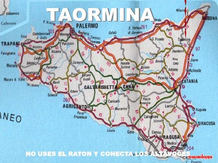 TAORMINA<br />NO USES EL RATON Y CONECTA LOS ALTAVOCES<br />