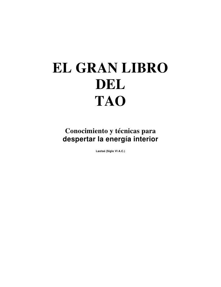 EL GRAN LIBRO      DEL      TAO   Conocimiento y técnicas para  despertar la energía interior            Laotsé (Siglo VI ...