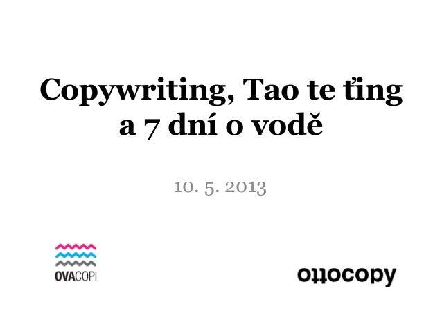 Copywriting, Tao te ťinga 7 dní o vodě10. 5. 2013