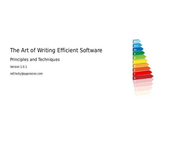 The Art of Writing Efficient SoftwarePrinciples and TechniquesVersion 1.0.1ralf.holly@approxion.com
