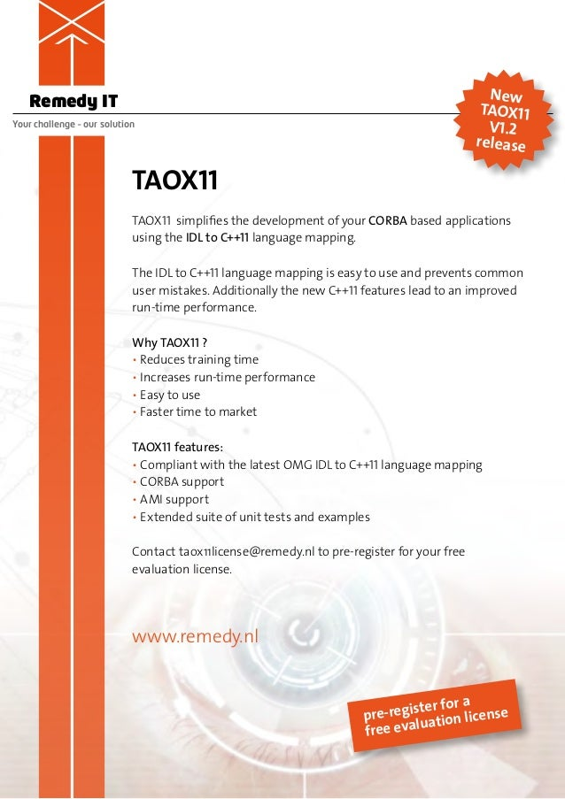 Remedy IT Your challenge – our solution TAOX11 TAOX11 simplifies the development of your CORBA based applications using th...