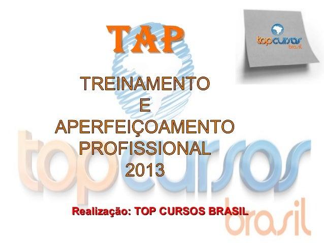 Realização: TOP CURSOS BRASIL
