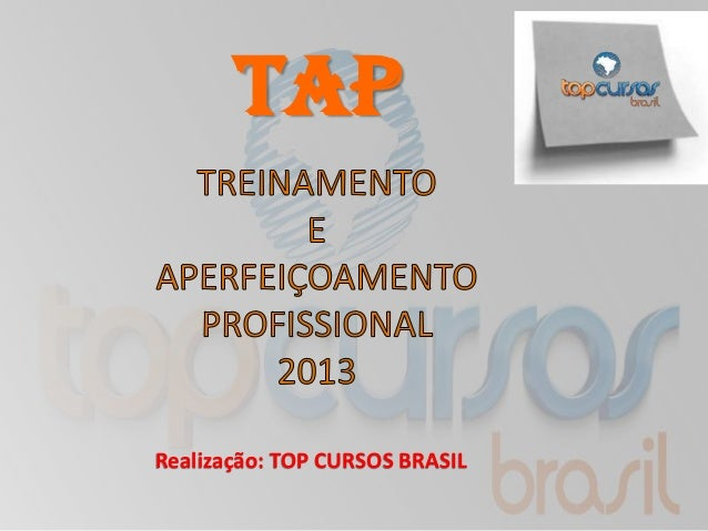TAPRealização: TOP CURSOS BRASIL