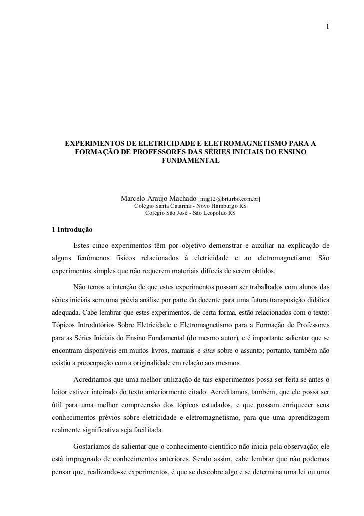 1    EXPERIMENTOS DE ELETRICIDADE E ELETROMAGNETISMO PARA A      FORMAÇÃO DE PROFESSORES DAS SÉRIES INICIAIS DO ENSINO    ...