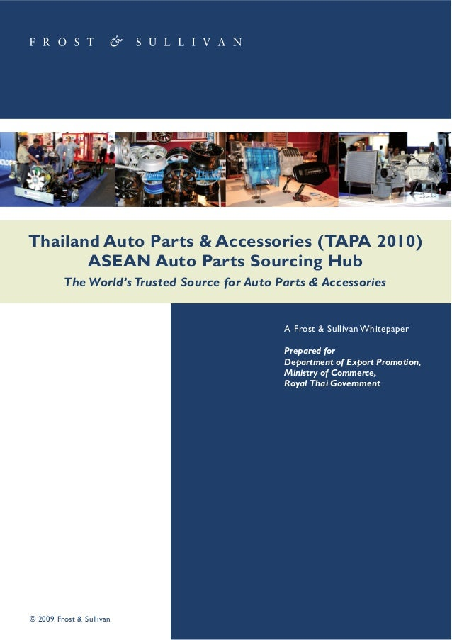 Thailand Auto Parts & Accessories (TAPA 2010) ASEAN Auto Parts Sourcing Hub The World's Trusted Source for Auto Parts & Ac...