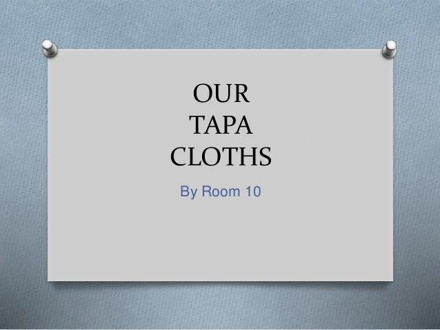 OUR TAPA CLOTHS By Room 10