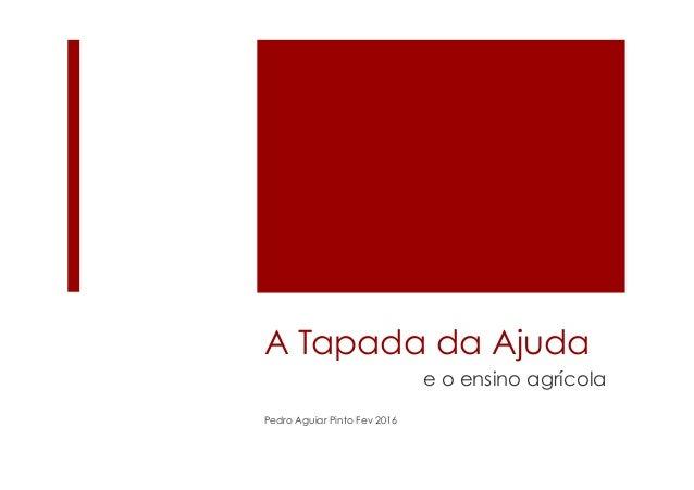 A Tapada da Ajuda e o ensino agrícola Pedro Aguiar Pinto Fev 2016