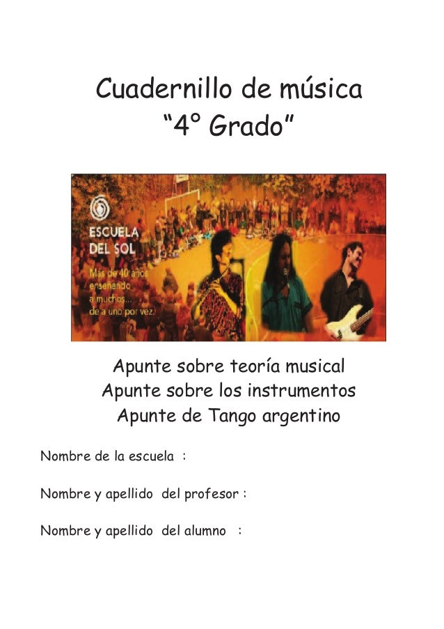"""Cuadernillo de música """"4° Grado"""" Apunte sobre teoría musical Apunte sobre los instrumentos Apunte de Tango argentino Nombr..."""