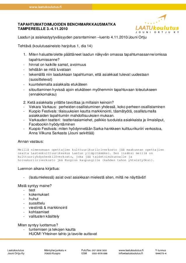 TAPAHTUMATOIMIJOIDEN BENCHMARKKAUSMATKA TAMPEREELLE 3.-4.11.2010 Laadun ja asiakastyytyväisyyden parantaminen –luento 4.11...