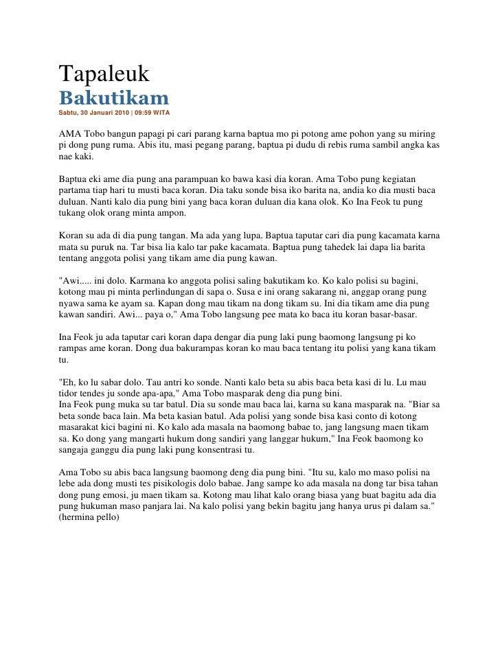 Tapaleuk Bakutikam Sabtu, 30 Januari 2010 | 09:59 WITA   AMA Tobo bangun papagi pi cari parang karna baptua mo pi potong a...