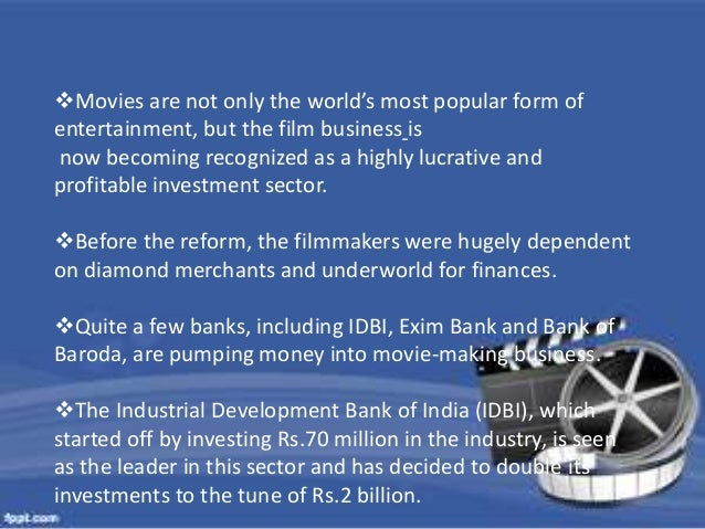 Movies are not only the world's most popular form of  entertainment, but the film business is  now becoming recognized as...