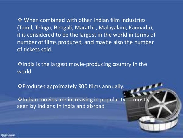  When combined with other Indian film industries  (Tamil, Telugu, Bengali, Marathi , Malayalam, Kannada),  it is consider...