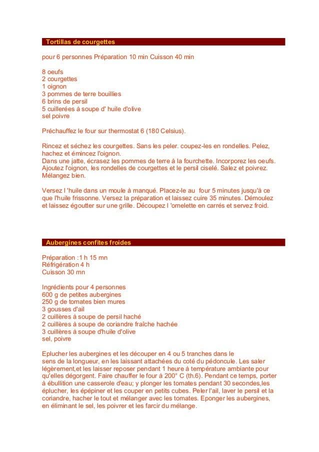 Tortillas de courgettespour 6 personnes Préparation 10 min Cuisson 40 min8 oeufs2 courgettes1 oignon3 pommes de terre boui...