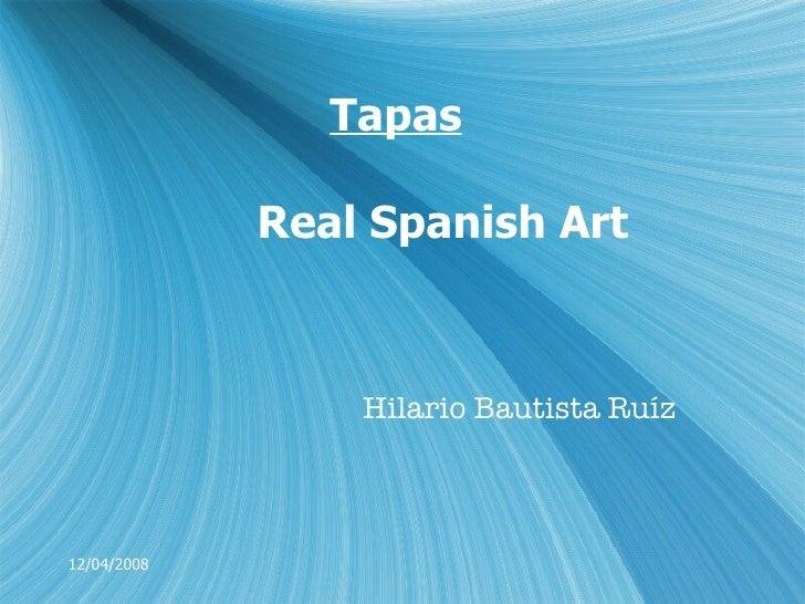 Hilario  Bautista Ru íz Tapas   Real Spanish Art 12/04/2008