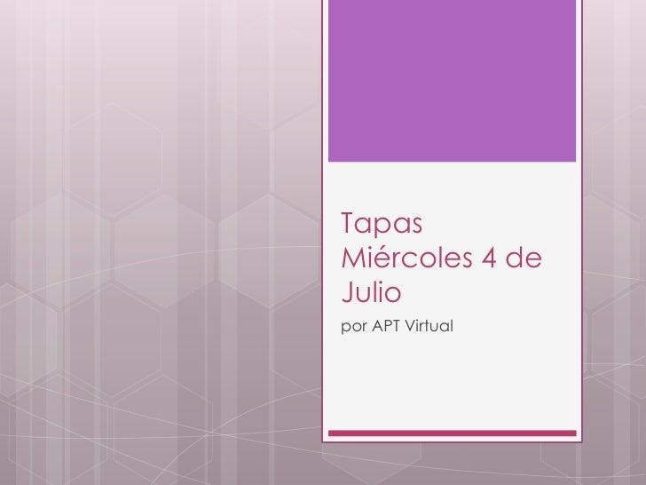 TapasMiércoles 4 deJuliopor APT Virtual