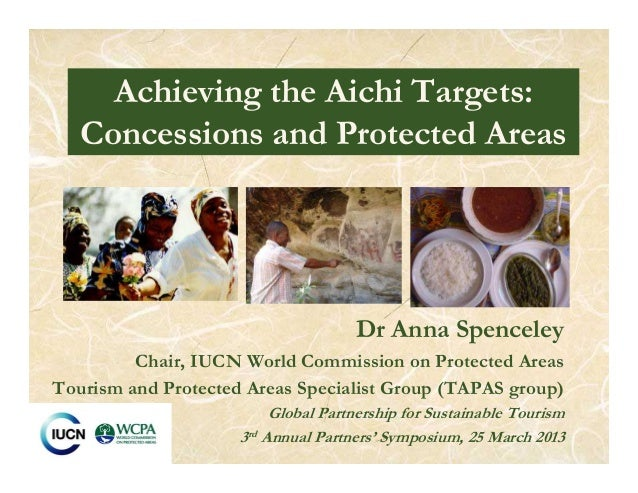 Dr Anna SpenceleyChair, IUCN World Commission on Protected AreasTourism and Protected Areas Specialist Group (TAPAS group)...