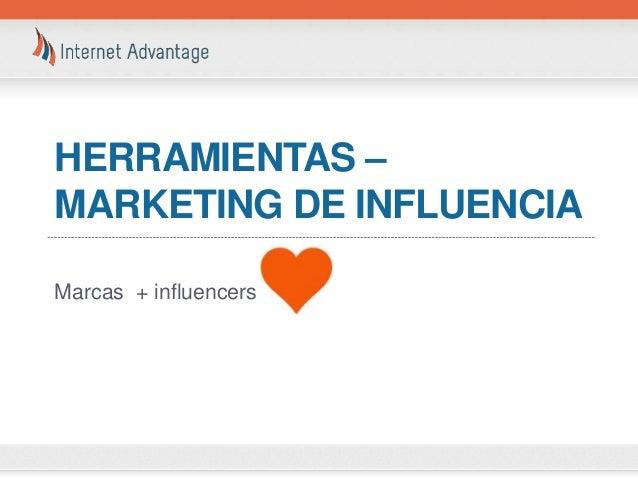 HERRAMIENTAS – MARKETING DE INFLUENCIA Marcas + influencers =