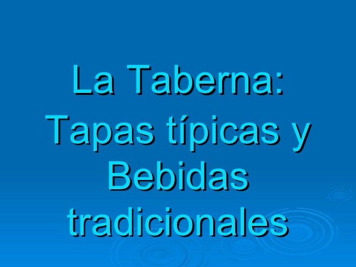 La Taberna: Tapas típicas y Bebidas tradicionales