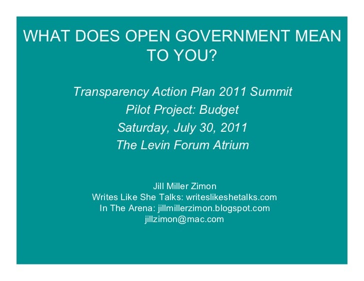 WHAT DOES OPEN GOVERNMENT MEAN            TO YOU?    Transparency Action Plan 2011 Summit            Pilot Project: Budget...