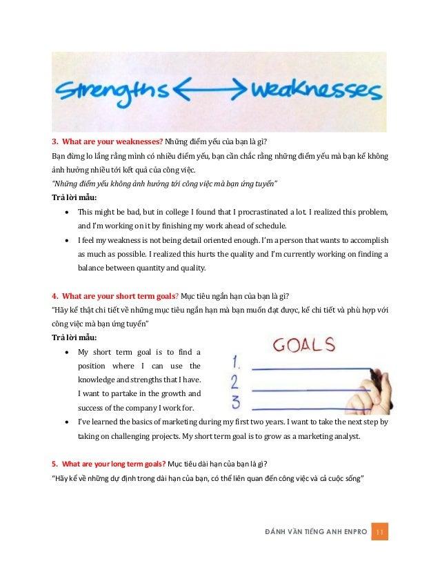 ĐÁNH VẦN TIẾNG ANH ENPRO 11 3. What are your weaknesses? Những điểm yếu của bạn là gì? Bạn đừng lo lắng rằng mình có nhiều...