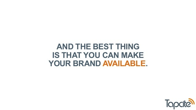AND THE BEST THING  IS THAT YOU CAN MAKE  YOUR BRAND AVAILABLE.