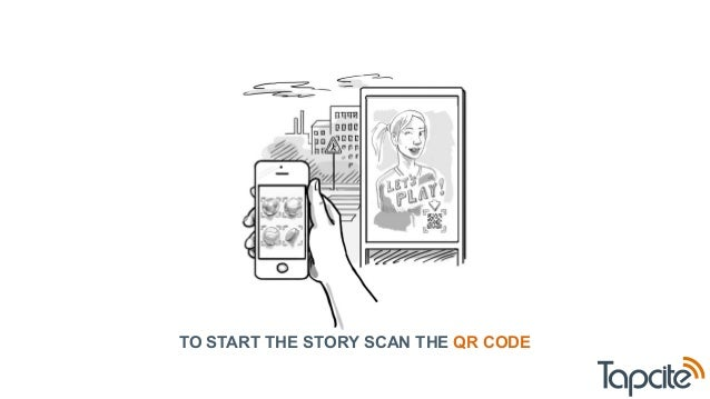 TO START THE STORY SCAN THE QR CODE