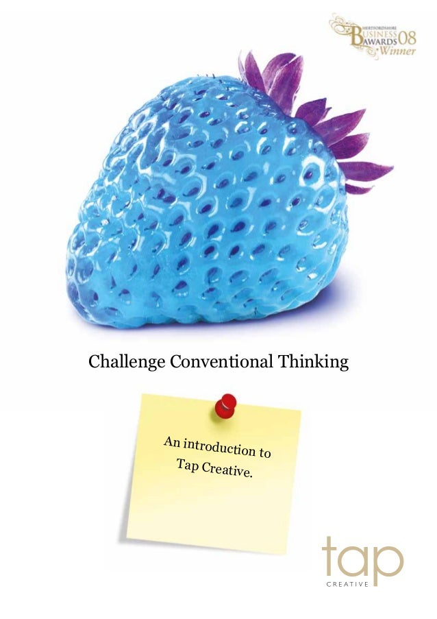 Challenge Conventional Thinking An introduction to Tap Creative.