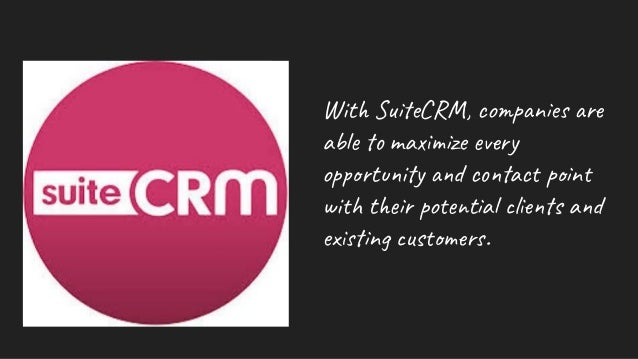 With SuiteCRM, companies are able to maximize every opportunity and contact point with their potential clients and existin...