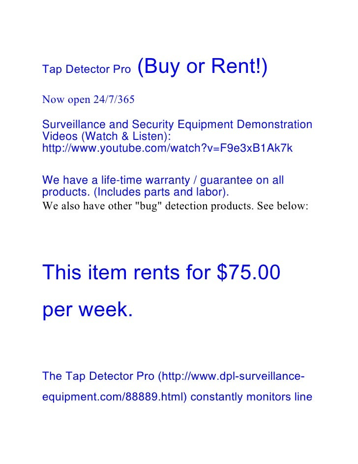 Tap Detector Pro    (Buy or Rent!)Now open 24/7/365Surveillance and Security Equipment DemonstrationVideos (Watch & Listen...