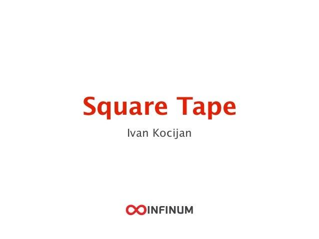 Square Tape Ivan Kocijan
