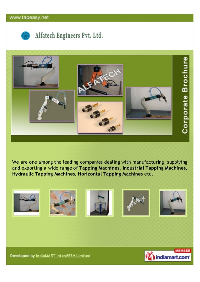 We are one among the leading companies dealing with manufacturing, supplyingand exporting a wide range of Tapping Machines...